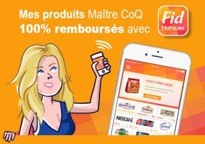 Avec l'application FidMarques, vos achats Maître CoQ remboursés
