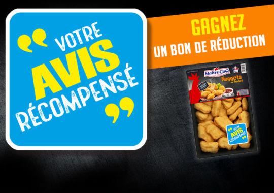 Votre avis récompensé : après achat, donnez votre avis sur les Nuggets Maître CoQ et recevez un bon de réduction de 2 euros.